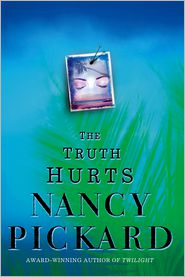 The Truth Hurts (Marie Lightfoot Series #3) - Nancy Pickard