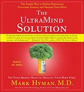 The UltraMind Solution: Fix Your Broken Brain by Healing Your Body First - Hyman, Mark