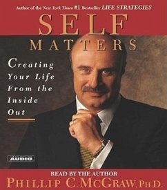 Self Matters: Creating Your Life from the Inside Out - McGraw, Phillip C. McGraw, Phil