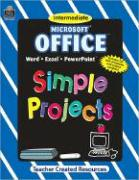 Microsoft Office(r) Simple Projects