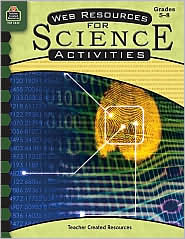 Web Resources for Science Activities: Grades 5-8 - Amy Gammill, Sara Connolly (Editor), Sue Fullam (Illustrator)