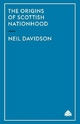 Origins of Scottish Nationhood - Neil Davidson