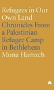 Refugees in Our Own Land - Muna Hamzeh