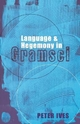 Language and Hegemony in Gramsci - Peter Ives