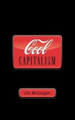 Cool Capitalism - McGuigan, Jim