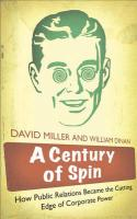 A Century of Spin: How Public Relations Became the Cutting Edge of Corporate Power