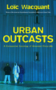 Urban Outcasts - Loïc Wacquant