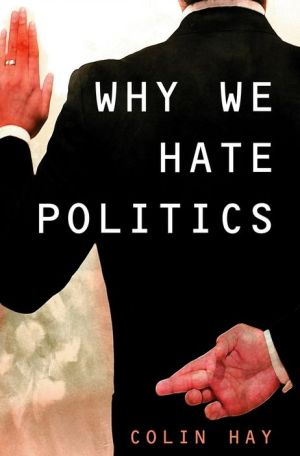 Why We Hate Politics - Colin Hay
