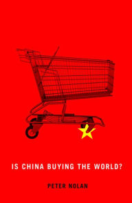 Is China Buying the World? - Peter Nolan
