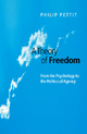 A Theory of Freedom - Philip Pettit
