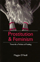 Prostitution and Feminism - Maggie O'Neill