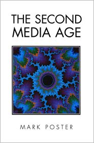 The Second Media Age - Mark Poster