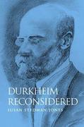 Susan Stedman Jones: Durkheim Reconsidered