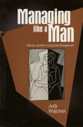 Managing Like a Man - Judy Wajcman