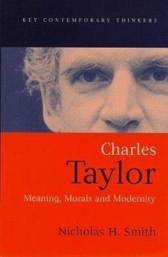 Charles Taylor: Meaning, Morals and Modernity - Smith, Nicholas H.