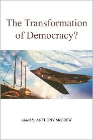 The Transformation of Democracy: Globalization and Territorial Democracy