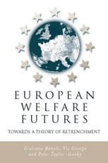 European Welfare Futures - Giuliano Bonoli, Vic George, Peter Taylor-Gooby