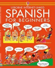 Spanish for Beginners - Angela Wilkes, John Shackell, Nicole Irving, Manuela Gomez