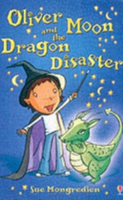 Oliver Moon and the Dragon Disaster - Mongredien, Sue