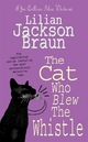 The Cat Who Blew the Whistle (the Cat Who... Mysteries, Book 17) - Lilian Jackson Braun