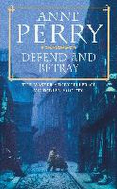 Defend and Betray (William Monk) - Anne Perry