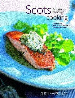 Scots Cooking: The Best Traditional and Contemporary Scottish Recipes - Lawrence, Sue