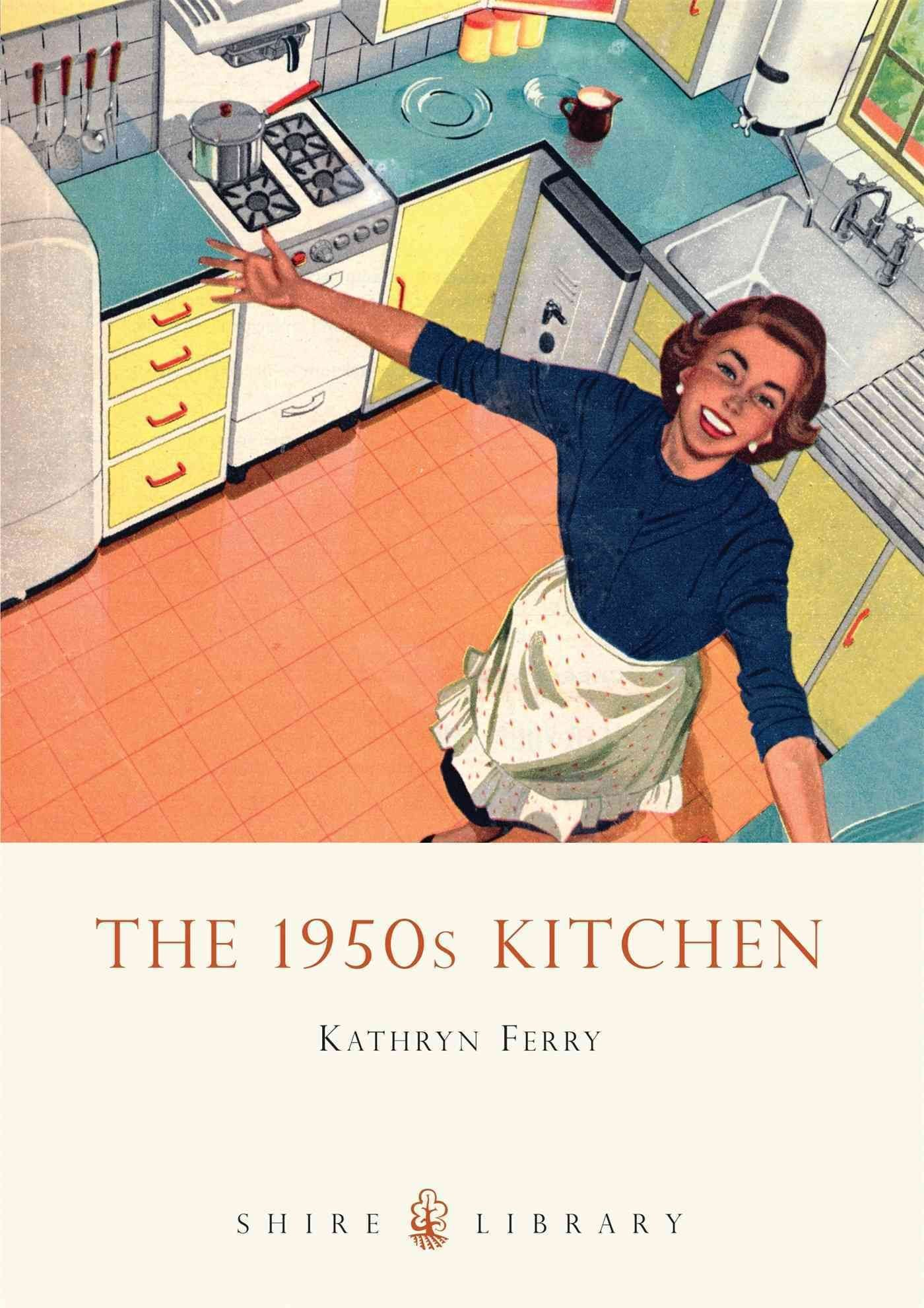 The 1950s Kitchen - Kathryn Ferry