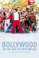 Bollywood in the Age of New Media - Anustup Basu