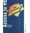 Access to Higher Education - The Essentials - Bill Myers