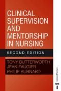 Clinical Supervision and Mentorship in Nursing 2e