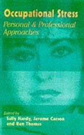 Occupational Stress: Personal and Professional Approaches - Hardy, Sally / Carson, Jerome / Thomas, Ben