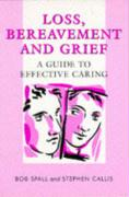 Loss, Bereavement and Grief: A Guide to Effective Caring