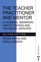 The Teacher Practitioner and Mentor in Nursing Midwifery