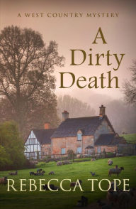 A Dirty Death - Rebecca Tope
