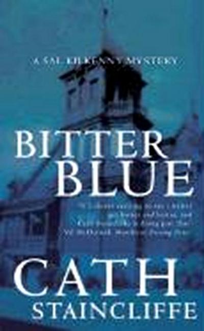 Bitter Blue (Sal Kilkenny Mysteries) - Cath Staincliffe