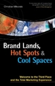 Brand Lands, Hot Spots and Cool Spaces - Christian Mikunda