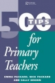 500 Tips for Primary School Teachers - Sally Brown; Emma Packard; Nick Packard