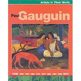 Paul Gaugin (Artists in their World) - Robert Anderson