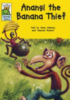 Anansi the Banana Thief: An African-Caribbean Tale. Told by Anne Adeney
