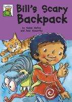 Bill's Scary Backpack. by Susan Gates