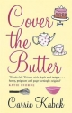 Cover the Butter - Carrie Kabak