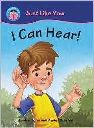 I Can Hear!. Written by Louise John - Louise John