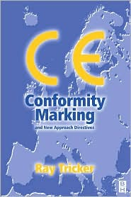CE Conformity Marking: and New Approach Directives - Ray Tricker