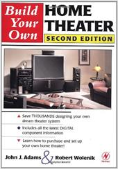 Build Your Own Home Theater - Wolenik, Robert / Adams, John / Adams, Matthew