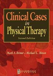 Clinical Cases in Physical Therapy - Brimer, Mark A. / Moran, Michael L.