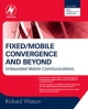 Fixed/Mobile Convergence and Beyond - Richard Watson