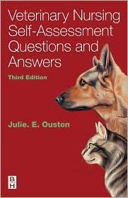 Veterinary Nursing Self-Assessment - Julie Elizabeth Ouston, J. E. Ouston