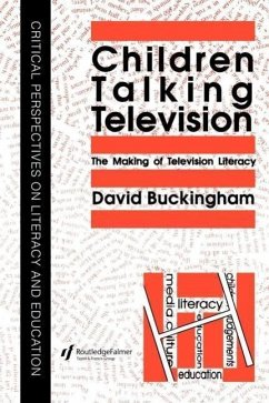 Children Talking Television The Making of Television Literacy - Buckingham, David Professor Buckingham, D.