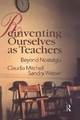 Reinventing Ourselves as Teachers - Claudia Mitchell; Sandra J. Weber