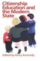 Citizenship Education and the Modern State - Kerry Kennedy